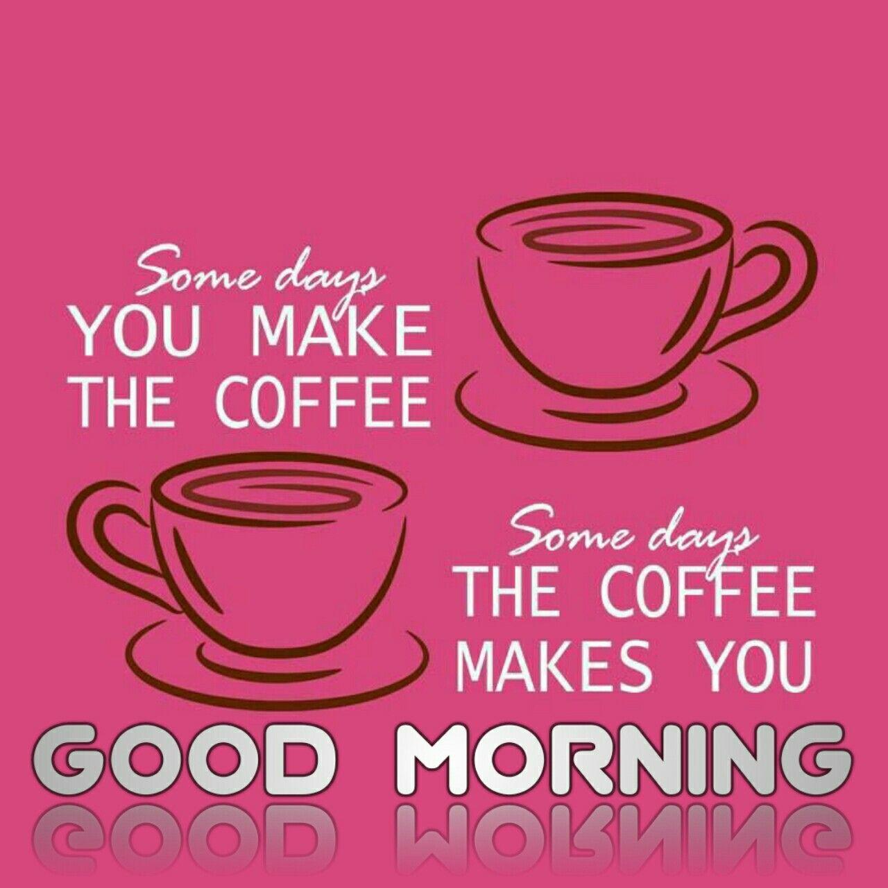 Pin By Thyagaraj B On Morning Coffee Tea In 2020 Coffee Humor Coffee Quotes Happy Coffee