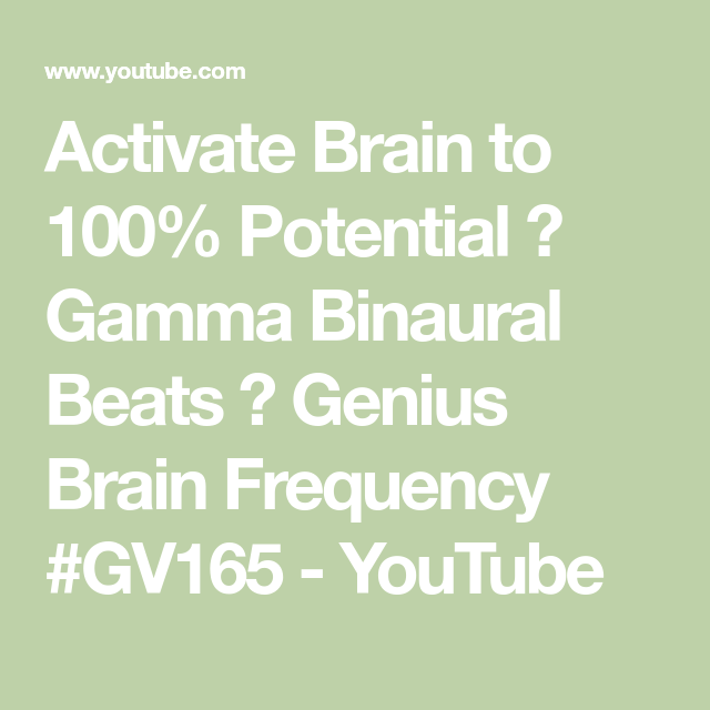 Activate Brain to 100% Potential ✓ Gamma Binaural Beats