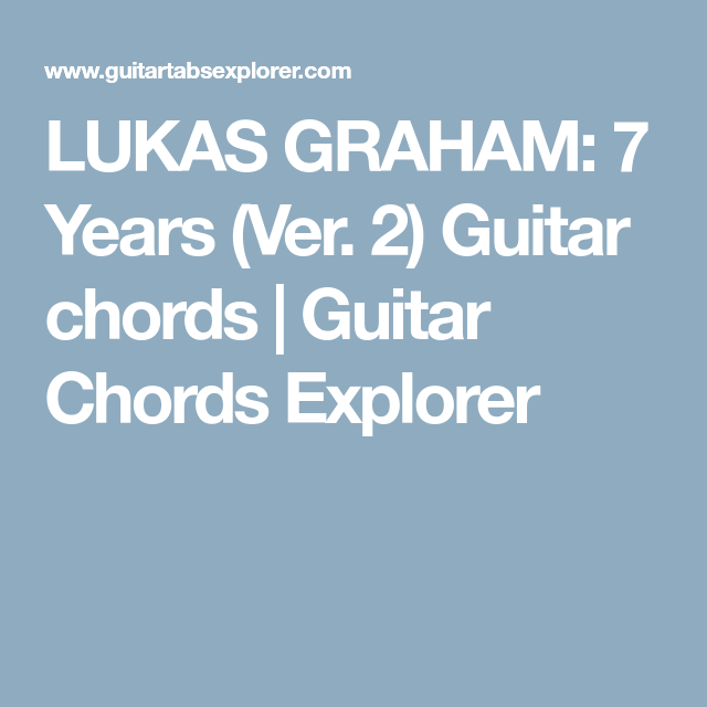 LUKAS GRAHAM: 7 Years (Ver. 2) Guitar chords | Guitar Chords ...