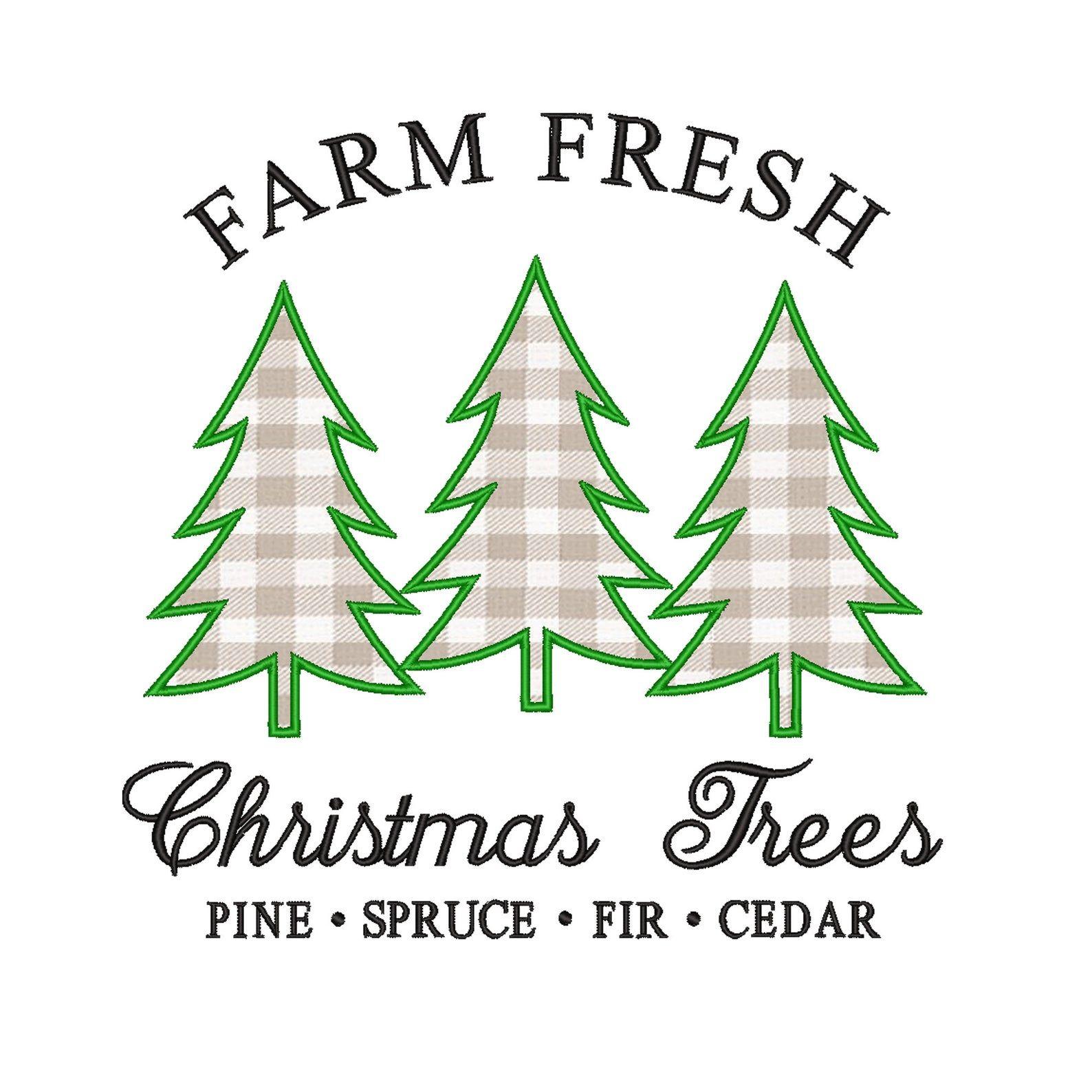 Farm Fresh Christmas Trees Applique Designs Machine Embroidery Instant Digital Download Christmas Tree Embroidery Design Machine Embroidery Designs Christmas Fresh Christmas Trees