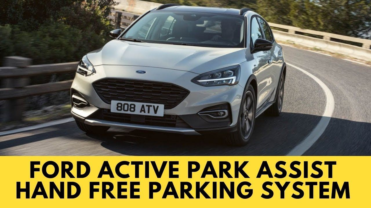 2020 Ford Focus Active Review Ford Active Park Assist Hand Free Parking System Ford Focus Hands Free Active