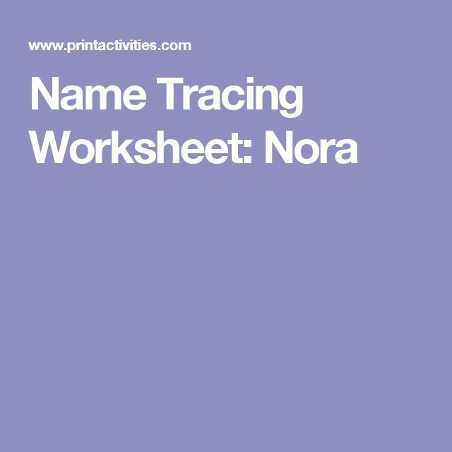 Name Tracing Worksheet: Nora | school ideas | Pinterest | Name ...