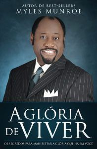 Livro A Gloria De Viver Myles Munroe Download Comparar E