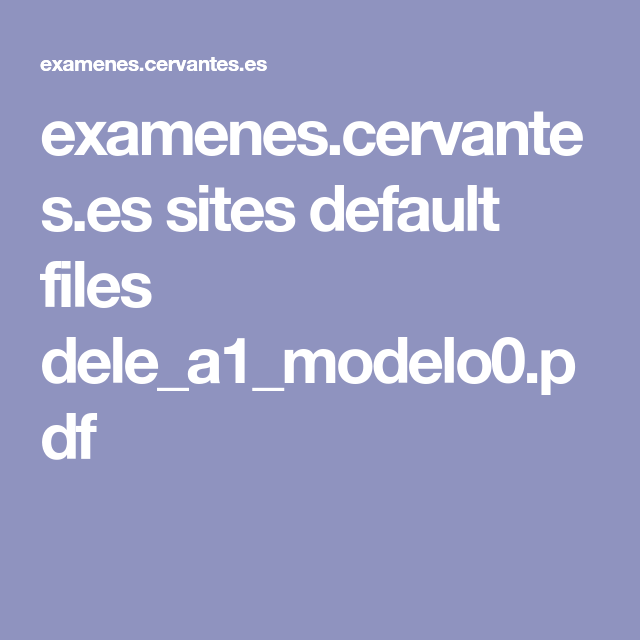 examenes.cervantes.es sites default files dele_a1_modelo0.pdf