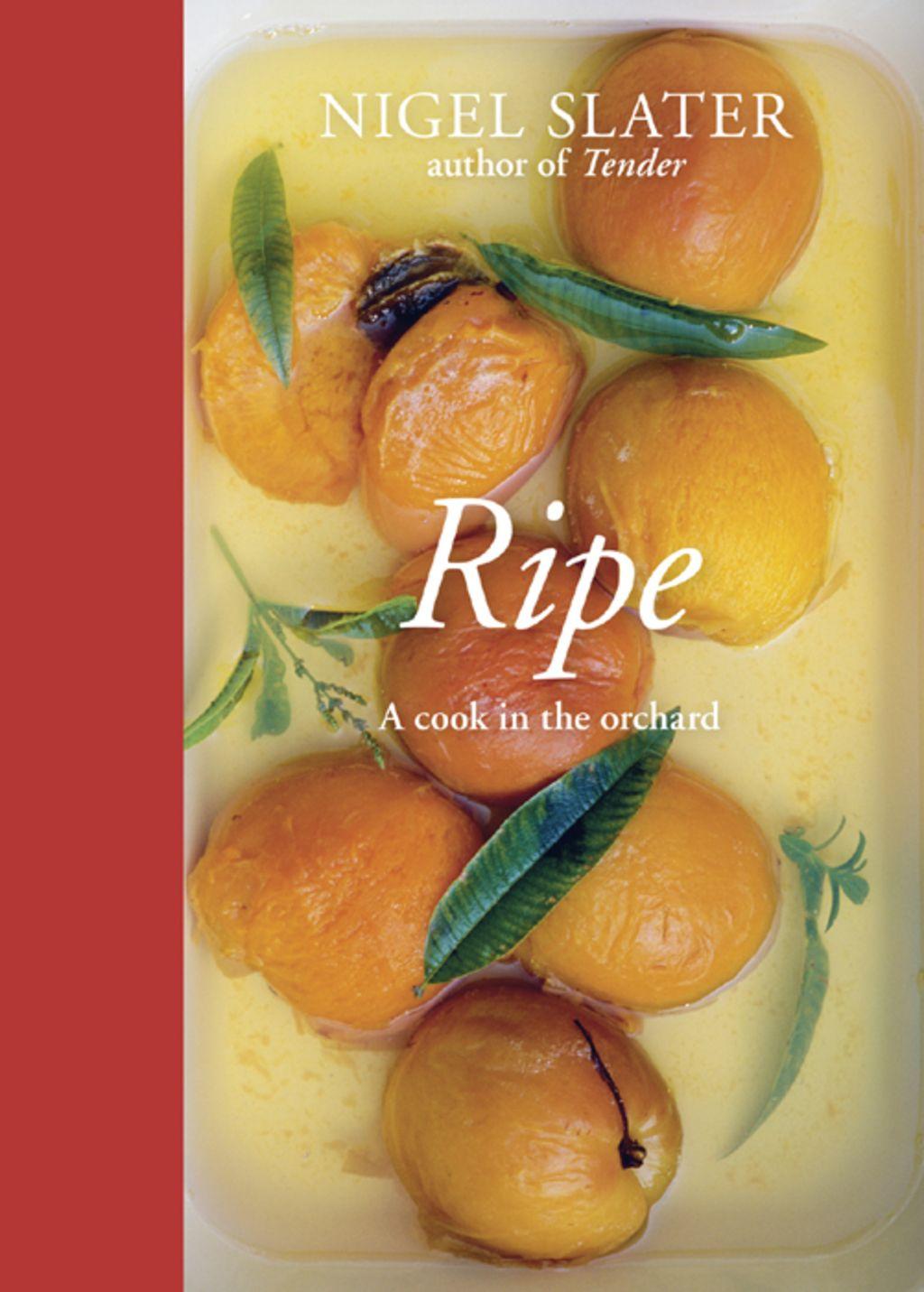 Ripe (eBook) | Nigel slater, New cookbooks, Cooking