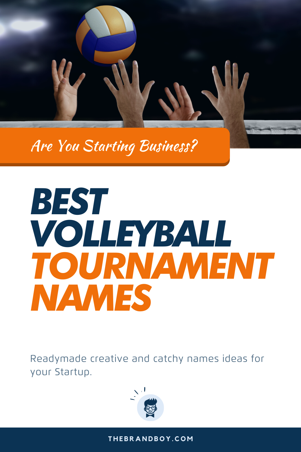 480 Best Volleyball Tournament Names Ideas Thebrandboy Com In 2020 Volleyball Tournaments Tournaments Volleyball