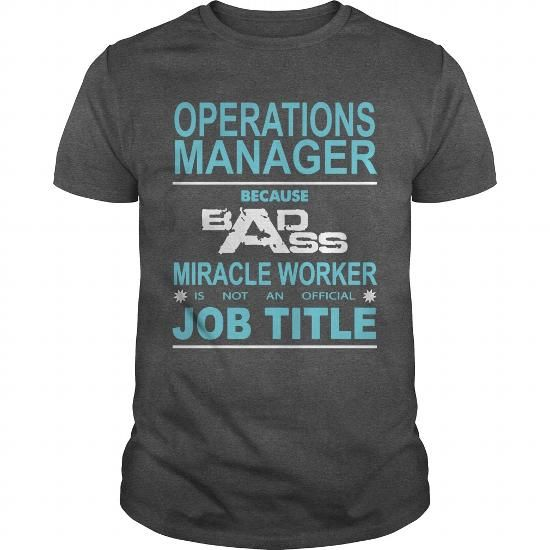 Because Badass Miracle Worker Is Not An Official Job Title - operations manager job description