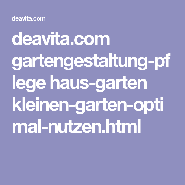 deavita.com gartengestaltung-pflege haus-garten kleinen-garten-optimal-nutzen.html