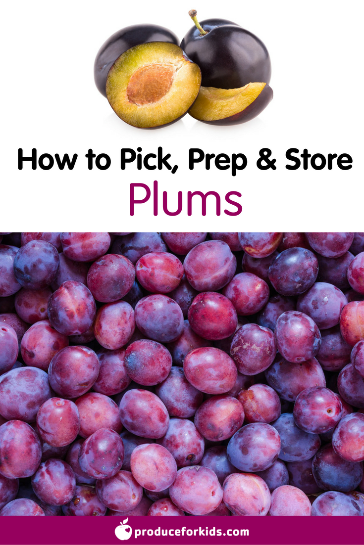 All About Plums How To Pick Prepare Store Produce For Kids Healthy Vegetable Recipes Plum Nutrition Nutrition Recipes