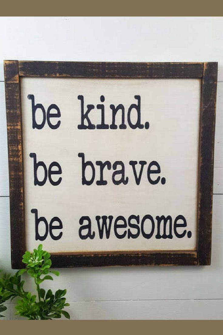 Be kind be brave be awesome custom rustic wooden sign made to