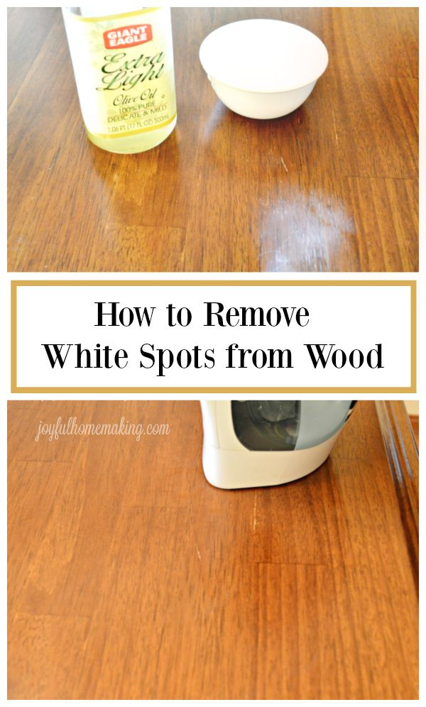 How To Remove White Spots From Wood Water Stains French