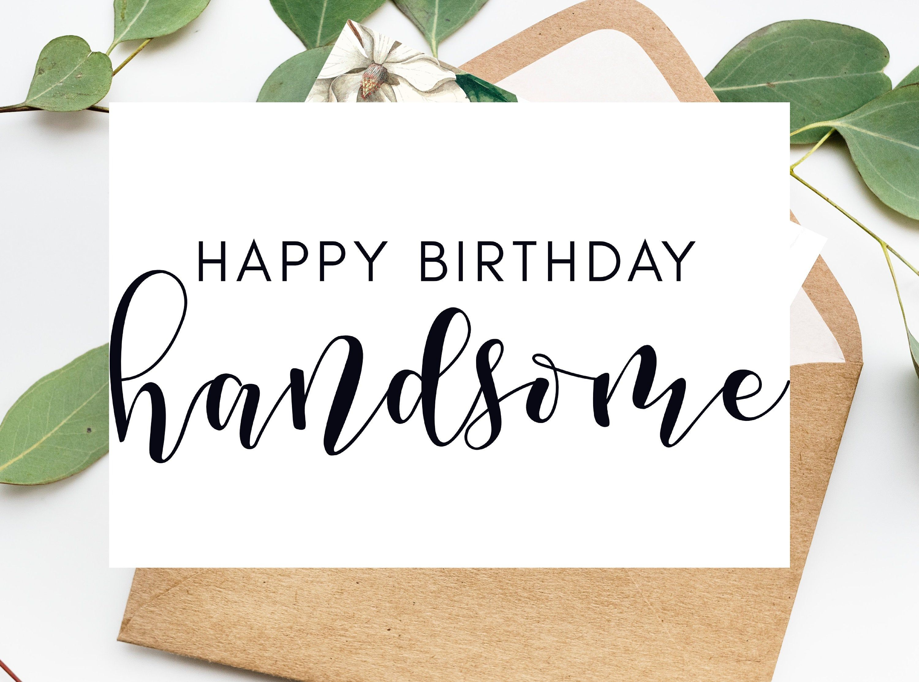Printable Happy Birthday Handsome Card, Card For Dad
