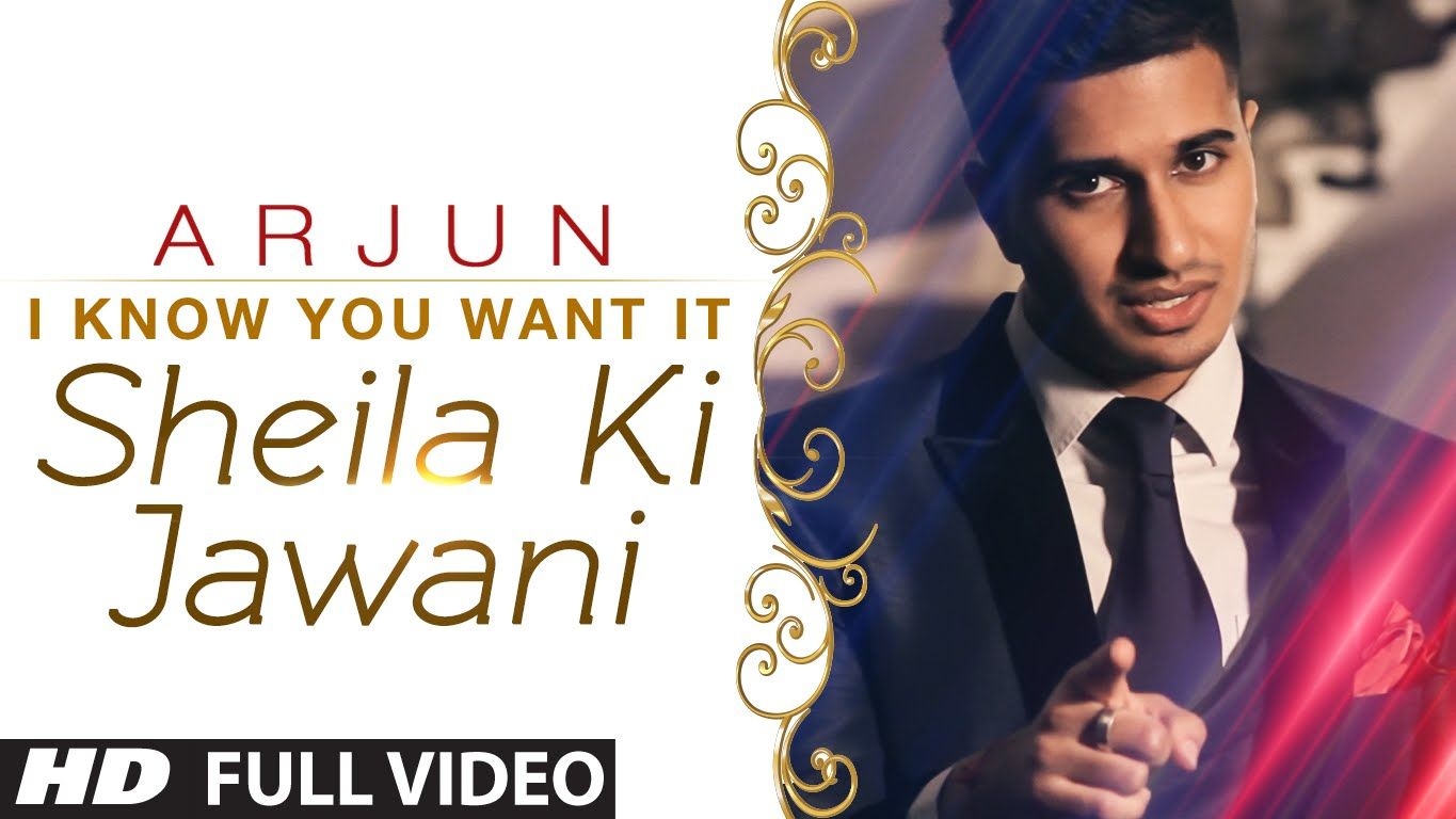 Official I Know You Want It Sheila Ki Jawani Video Song Arjun T Series Songs Me Me Me Song Bollywood Songs