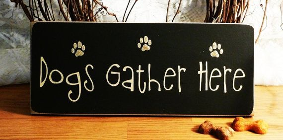 Dogs Gather Here Painted Wood Sign by 2ChicksAndABasket on Etsy, $10.95
