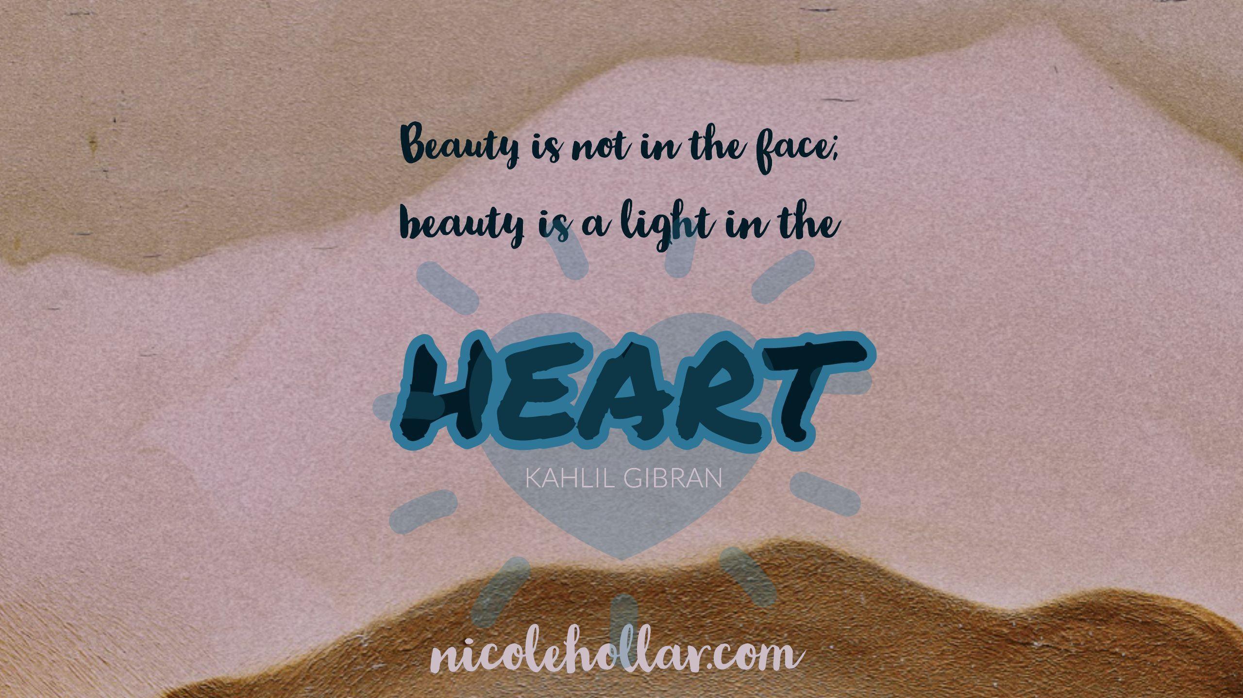 Beauty Is Not In The Face It Is A Light In The Heart Beauty