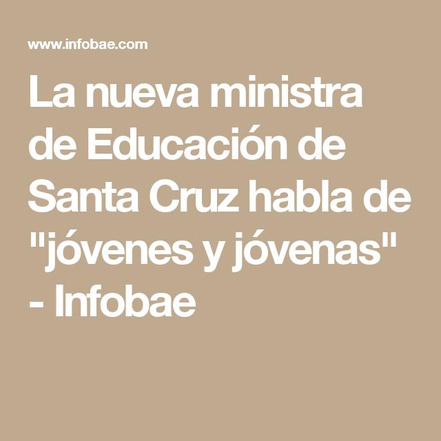 """La nueva ministra de Educación de Santa Cruz habla de """"jóvenes y jóvenas"""" - Infobae"""
