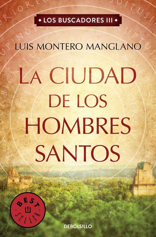 La ciudad de los hombres santos (Los Buscadores 3) - Luis Montero Manglano
