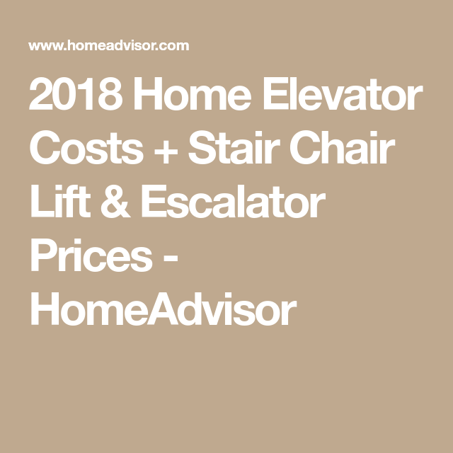 2018 Home Elevator Costs Stair Chair Lift Escalator Prices Homeadvisor Chair Lift Stair Lift Elevation