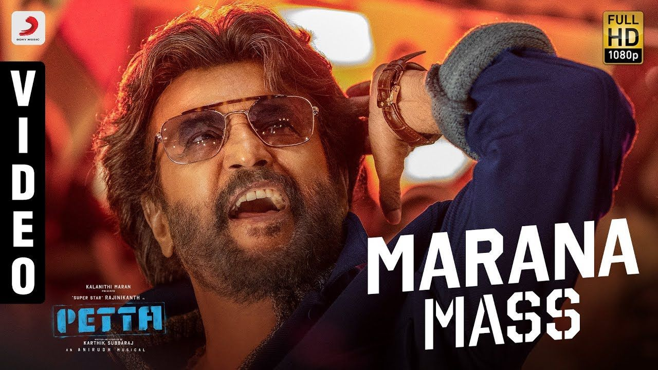 Petta Marana Mass Official Video Tamil Rajinikanth Anirudh Ravichander Loaded With All That Is Needed For The Perfect Thalaivar Swag Presenting Maran