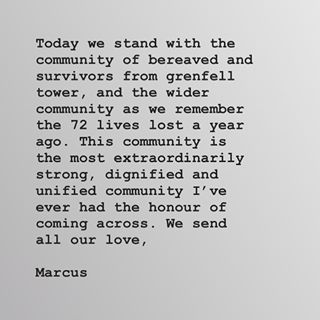 Today we stand with the community of bereaved and survivors from Grenfell Tower, and the wider community as we remember the 72 lives lost a year ago. This community is the most extraordinarily strong, dignified and unified community I've ever had the honour of coming across. We send all our love,Marcus@GrenfellUnited @grenfellspeaks #Grenfell