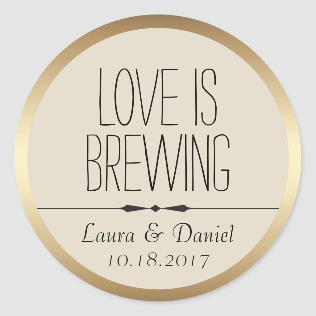 Love Is Brewing Round Personalized Bridal \ Wedding Shower Sticker Labels