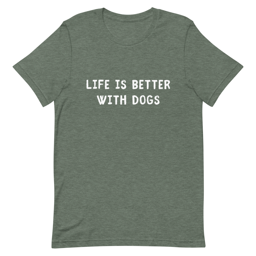 Men's Life Is Better With Dogs T-Shirt - Heather Forest / XL
