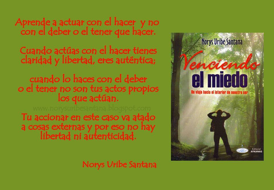 NORYS URIBE SANTANA: REFLEXIONES DE VIDA Nº 6: APRENDER A ACTUAR