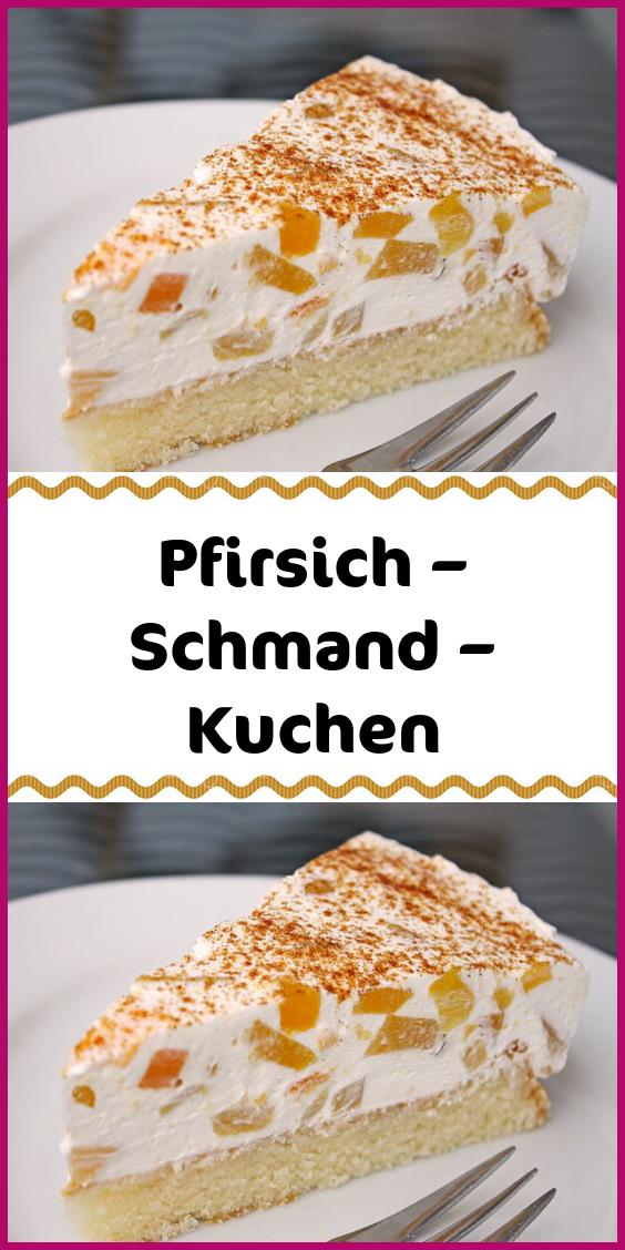 Pfirsich – Schmand – Kuchen - Angelo&Kuchenrezepte