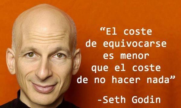 """231. """"El coste de equivocarte es menor que el coste de no hacer nada"""" - Seth Godin http://goo.gl/FGXJ6f"""