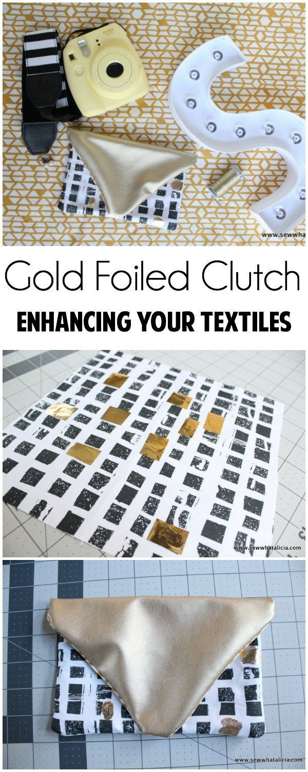 Gold Foiled Clutch - Enhancing Your Textiles | Sewing Misc. | Pinterest