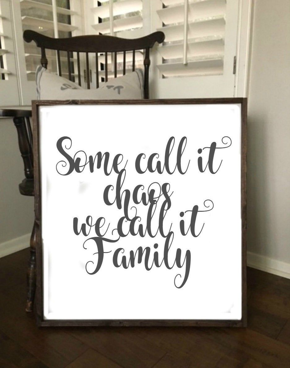Some Call It Chaos We Call It Familyfamily Etsy Crazy Family Quotes Entryway Signs Family Quotes Funny