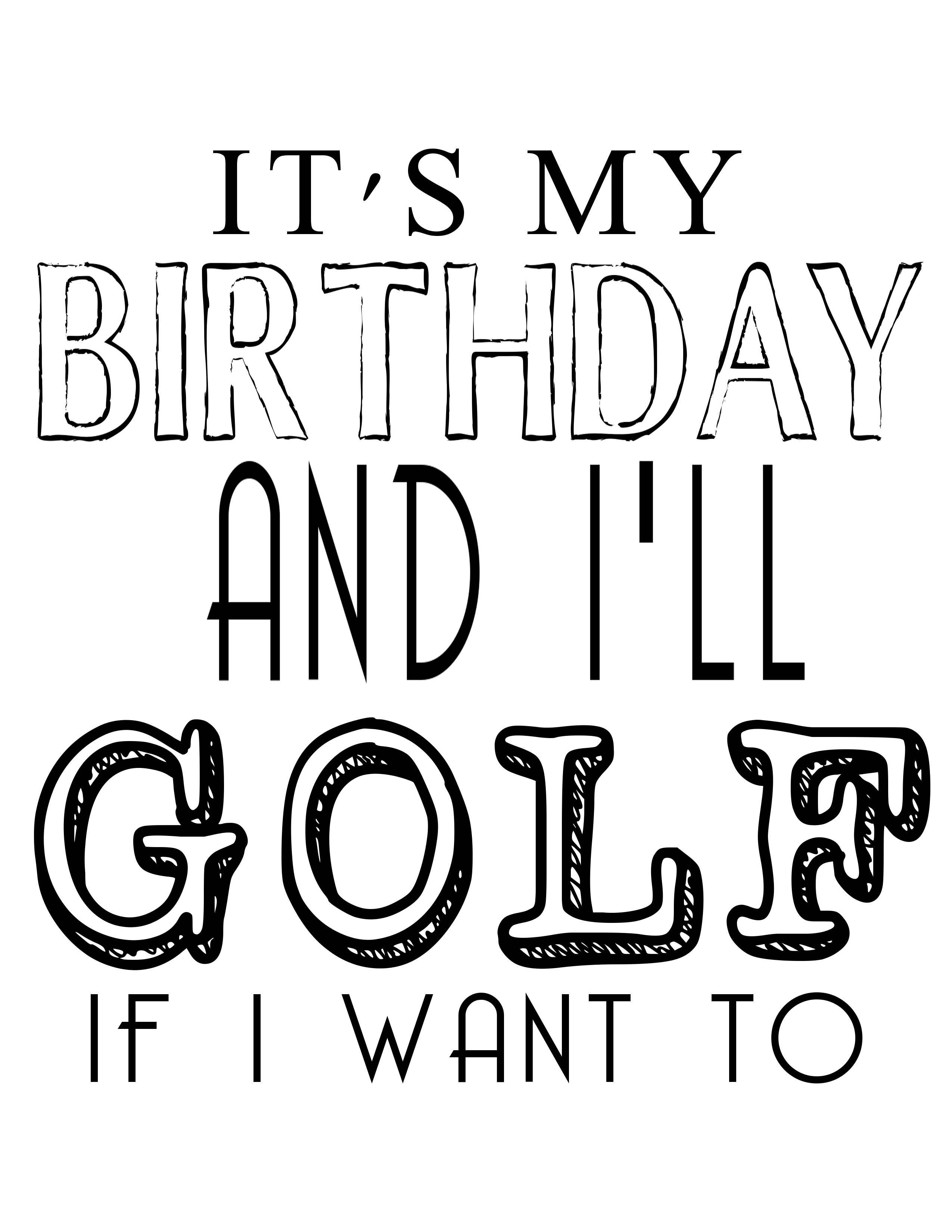 Its My Birthday Ill GOLF If I Want To