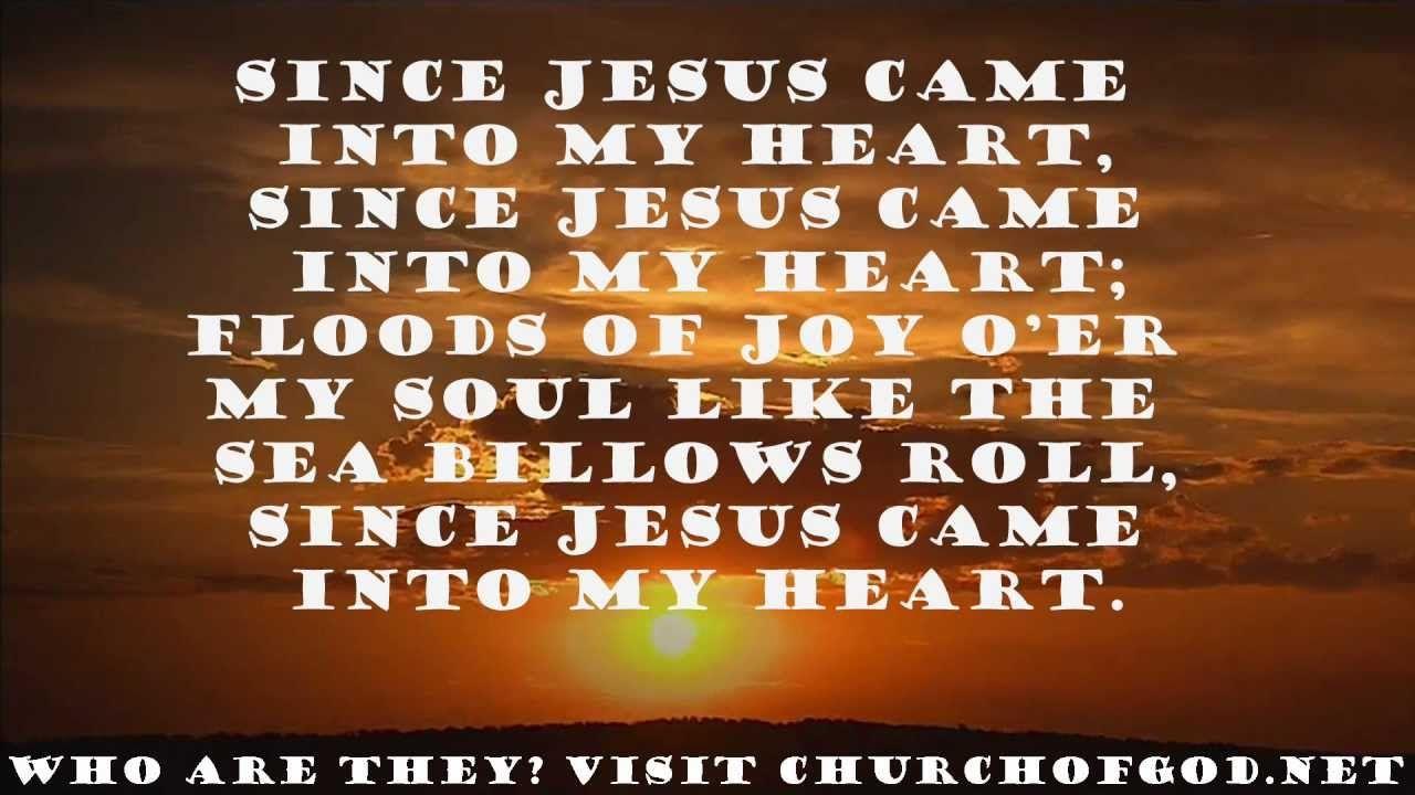 Lied 274 in ons Gesange boekie; ons het dit vanoggend EN vanaand gesing - dit is so mooi... elke keer wat ek dit hoor of sing IS EK IN DIE HEMEL! Since Jesus Came Into My Heart - 11Jan2015