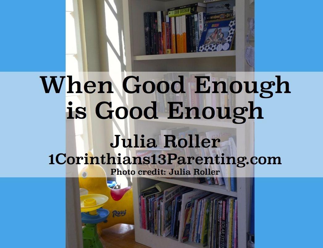 When Good Enough is Good Enough 1 Corinthians 13