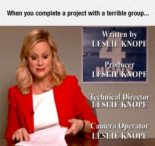 Doing All The Hard Work Yourself Leslie Knope Knope Group Projects