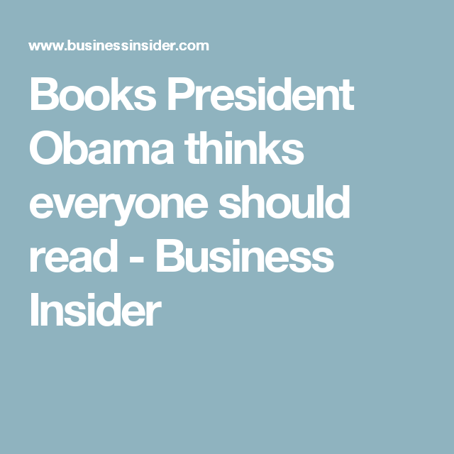 Books President Obama thinks everyone should read - Business Insider