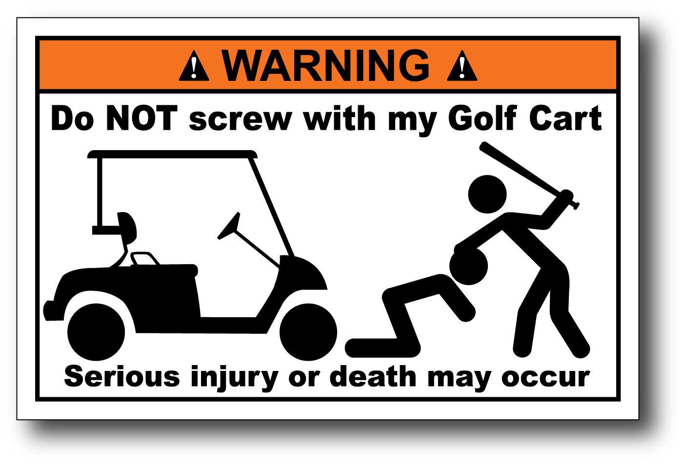 2 99 Golf Cart Do Not Screw Funny Warning Decal Sticker Car Graphics Club Team Hard Ebay Collectibles Golf Carts Car Graphics Car Stickers