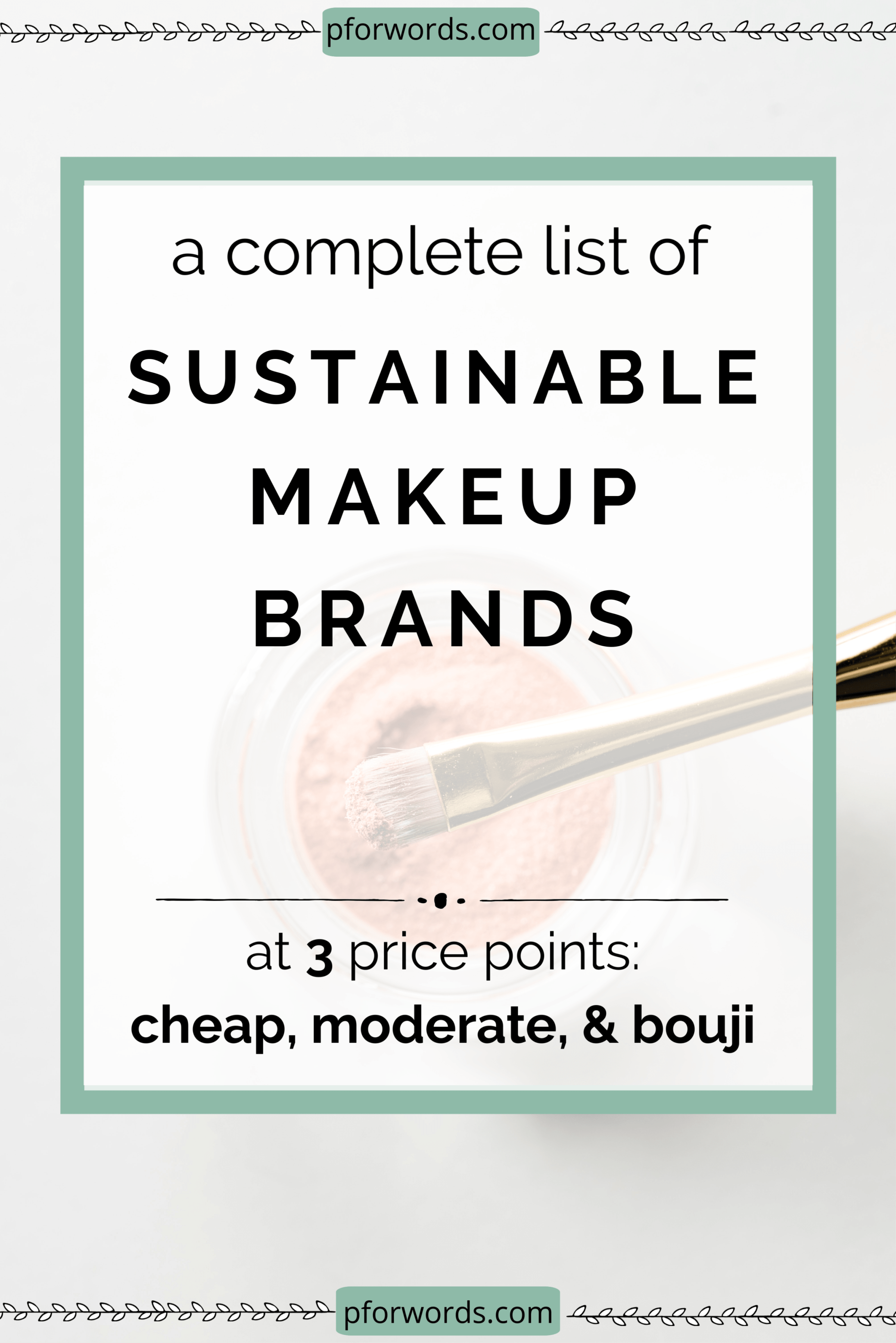 Afforadable Zero Waste, Sustainable, & Clean Makeup Brands