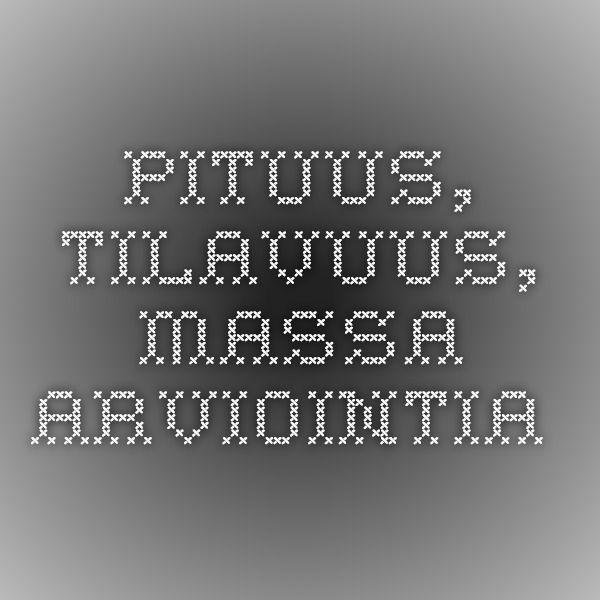 Pituus, tilavuus, massa - arviointia (TVT-harjoitus).