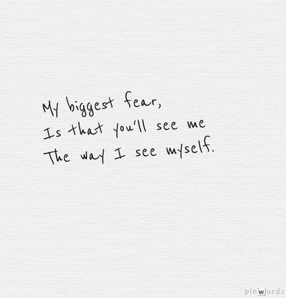 My biggest fear...