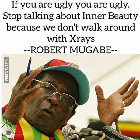 He S Not Wrong Mugabe Quotes Funny Images Laughter Funny Quotes
