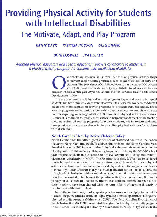 Pin #3 Intellectual Disability: This article is about providing Physical activity to students with intellectual disabilities. I chose this article because it stresses how teachers need to provide physical activity so students with disabilities can gain some health benefits. What caught my attention was the MAP program that was designed to meet the needs of students with ID.  I can use this article as a resource if I need to make modifications in a p.e. setting.