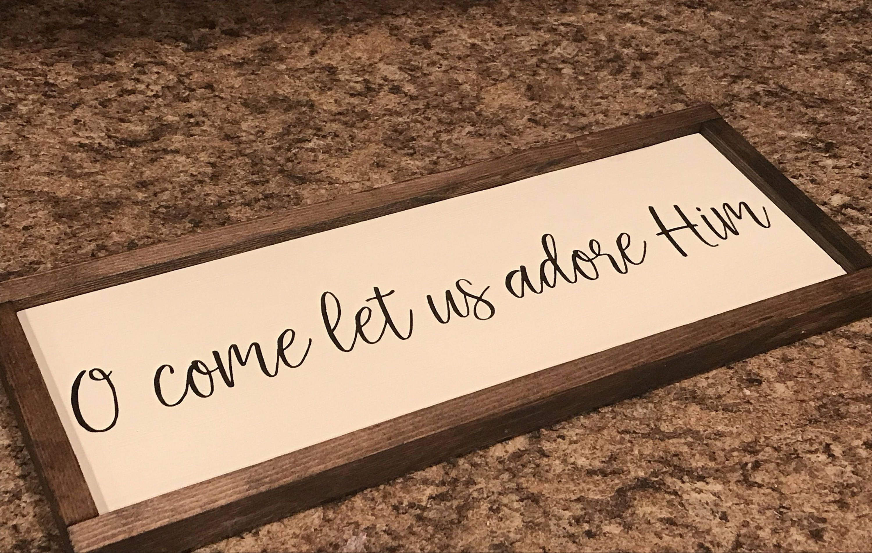Wooden Decorative Signs Adorable O Come Let Us Adore Himchristmas Wood Decorchristmas Wood Sign Design Ideas