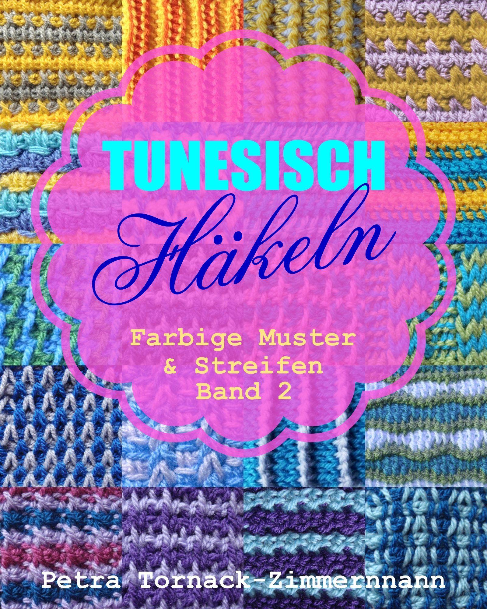 TUNESISCH Häkeln - Band 2: Farbige Muster & Streifen (TUNESISCHE ...
