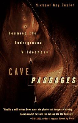 Cave Passages: Roaming the Underground Wilderness