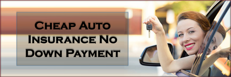 Best Low Cost Car Insurance With No Down Payment And More Car