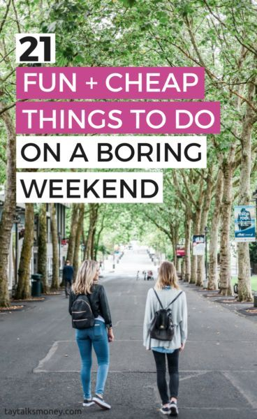 21+ Cheap Things To Do On the Weekend When You're Bored — TayTalksMoney: Money, Lifestyle and Productivity