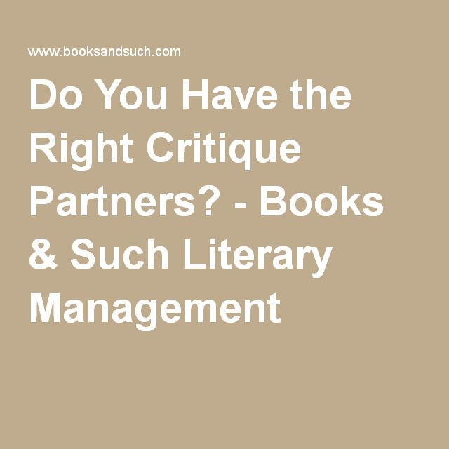 Do You Have the Right Critique Partners? - Books & Such Literary Management