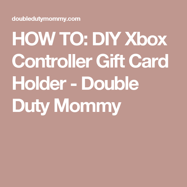 HOW TO: DIY Xbox Controller Gift Card Holder