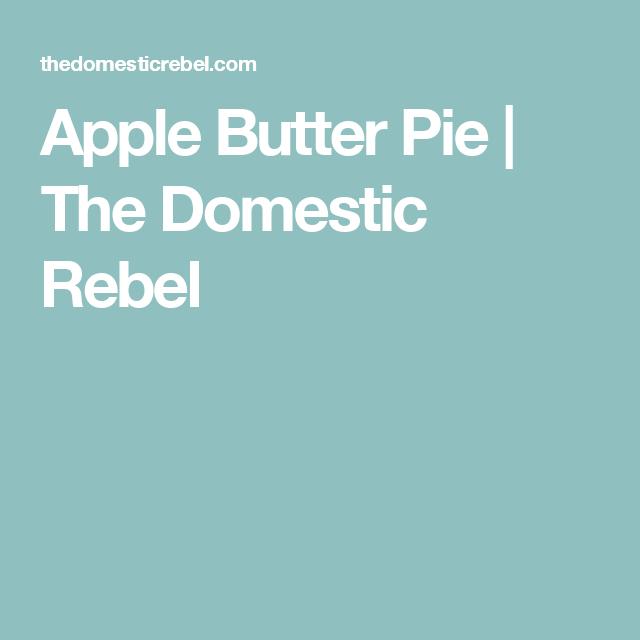 Apple Butter Pie   The Domestic Rebel